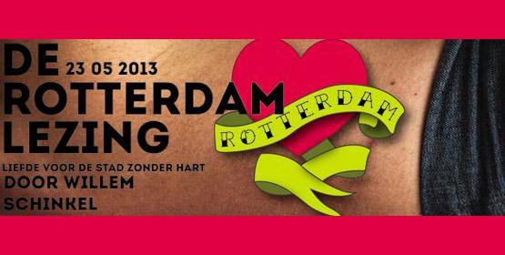 De Rotterdam Lezing – Liefde voor de stad zonder hart