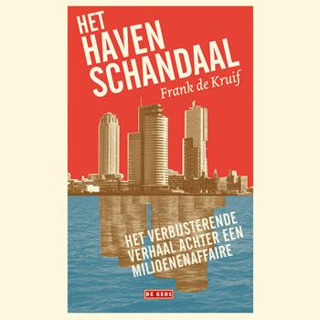 Het Havenschandaal, een spannend, mooi en onthutsend boek