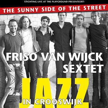 Friso van Wijck Sextet bij Jazz in Crooswijk