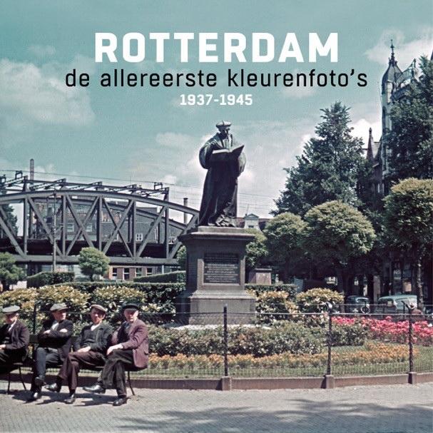 Presentatie ROTTERDAM, de allereerste kleurenfoto's 1937-1945