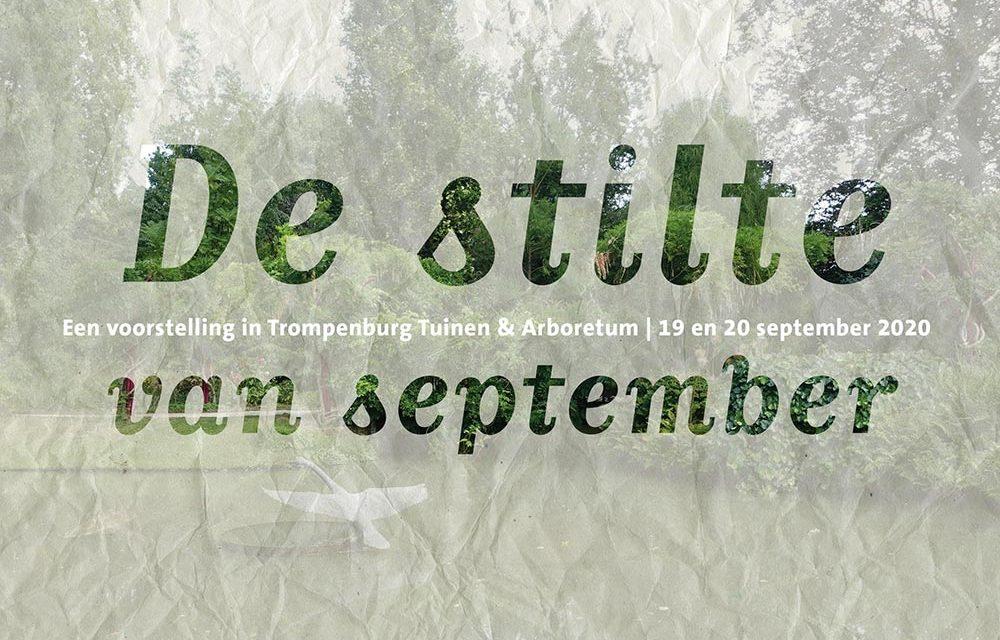 De stilte van september – Een voorstelling in Trompenburg Tuinen & Arboretum
